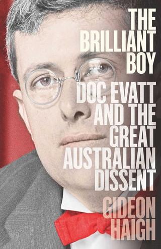 Gideon Haigh on Doc Evatt